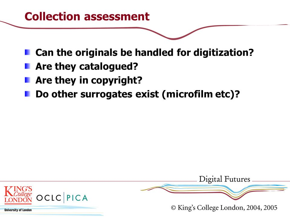 Collection assessment Can the originals be handled for digitization.