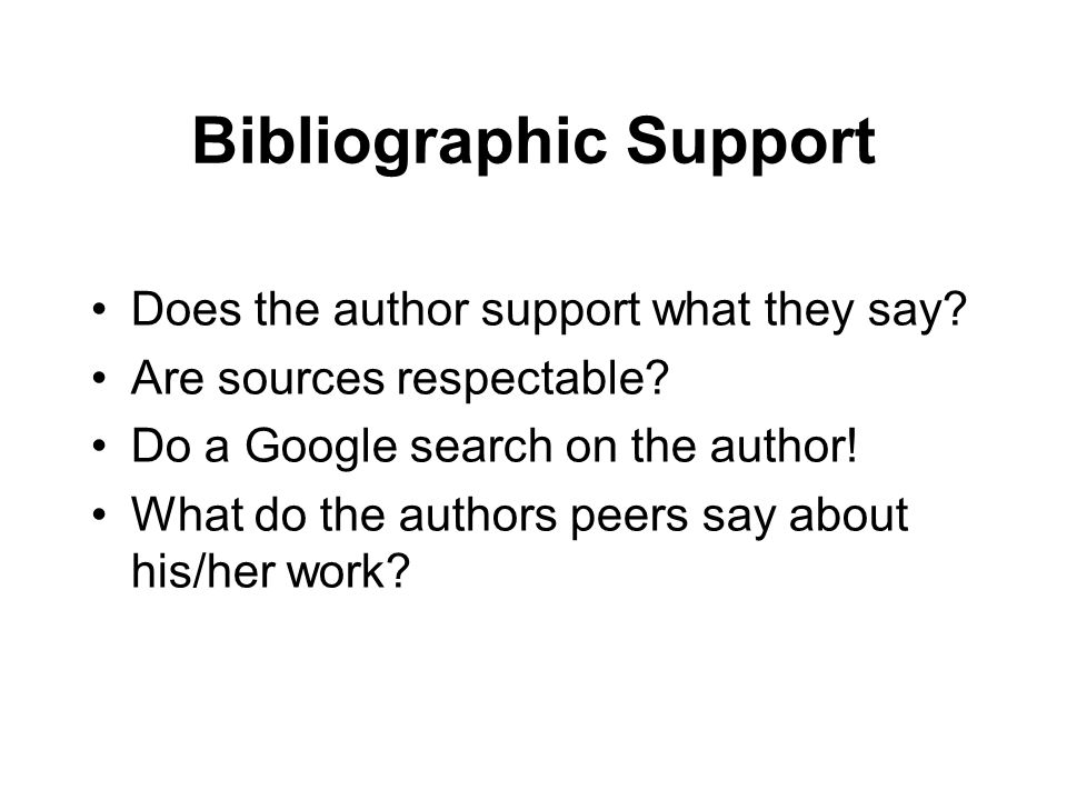 Bibliographic Support Does the author support what they say.