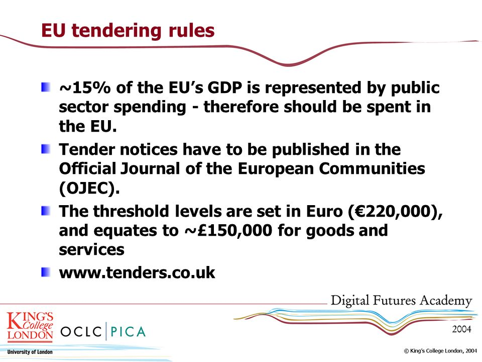 EU tendering rules ~15% of the EUs GDP is represented by public sector spending - therefore should be spent in the EU.