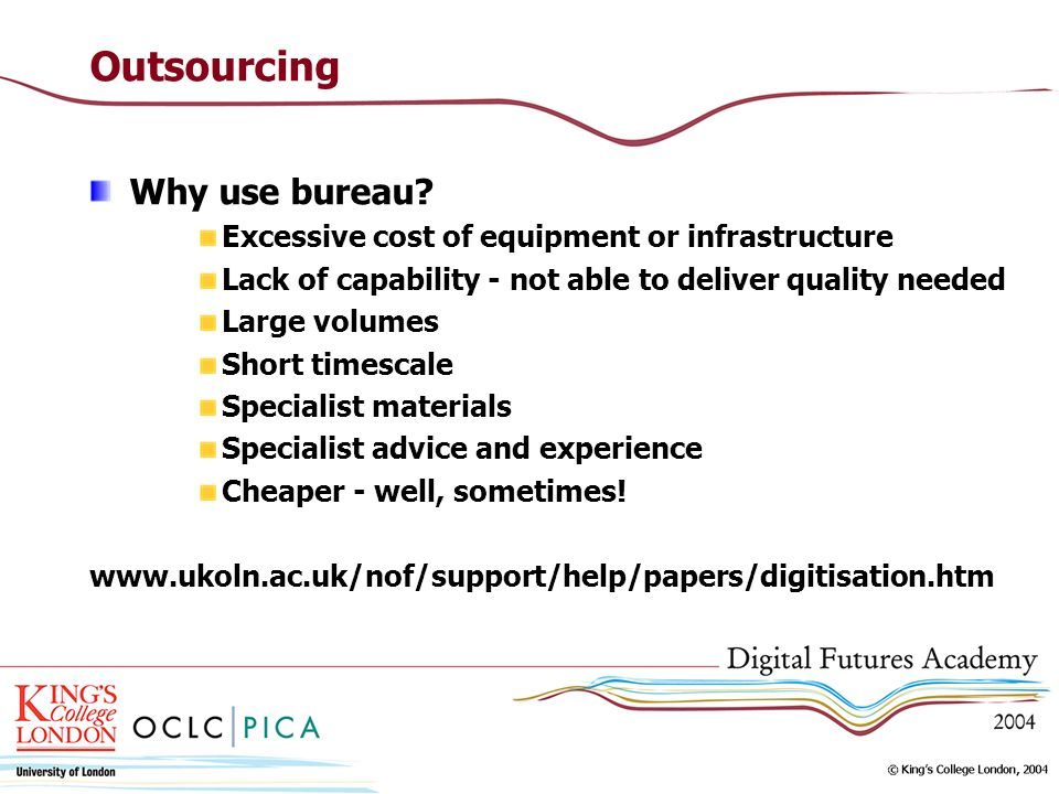 Outsourcing Why use bureau.