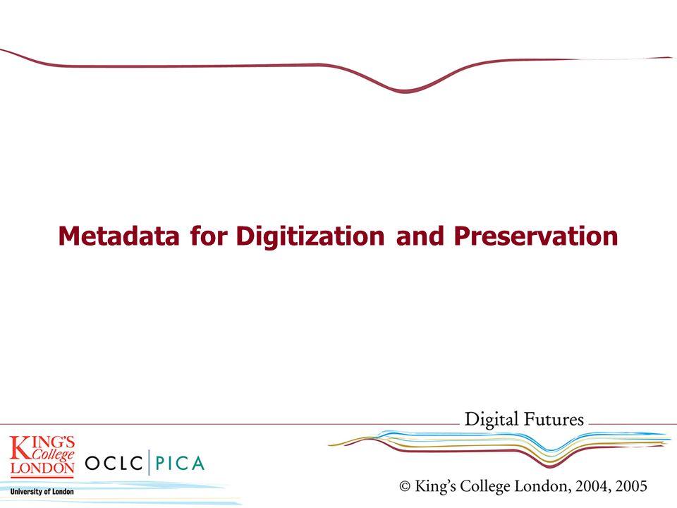 Metadata for Digitization and Preservation