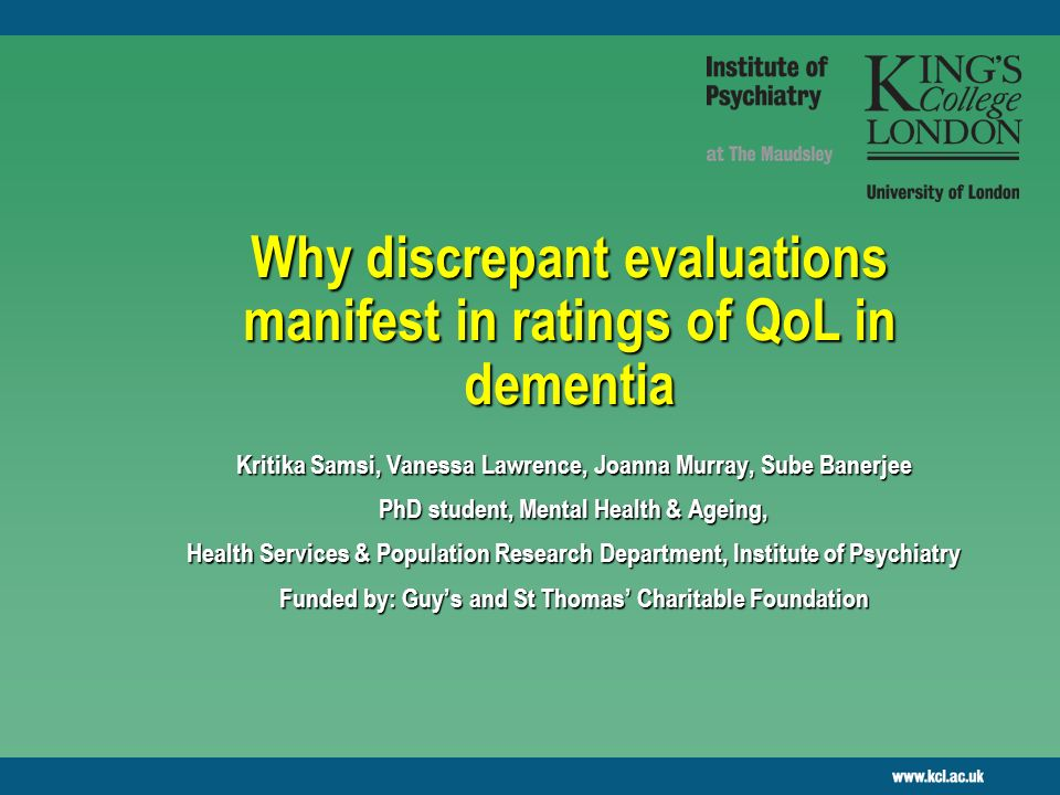 2 Background Dementia affects approx 24.3 million people worldwide; 4.6 million new cases every year Interest in quality of life led to development of quantitative outcome measures Discrepant evaluations between self-rated and carer-rated QoL commonly reported in studies of dementia Reasons for this are speculated and implications investigated, mainly in terms of which account is superior and, therefore, more reliable Independent qualitative studies highlight variety of ways people with dementia and carers conceptualize QoL Little integration of methods/studies to obtain a clearer understanding of discrepant evaluations in QoL and what it means