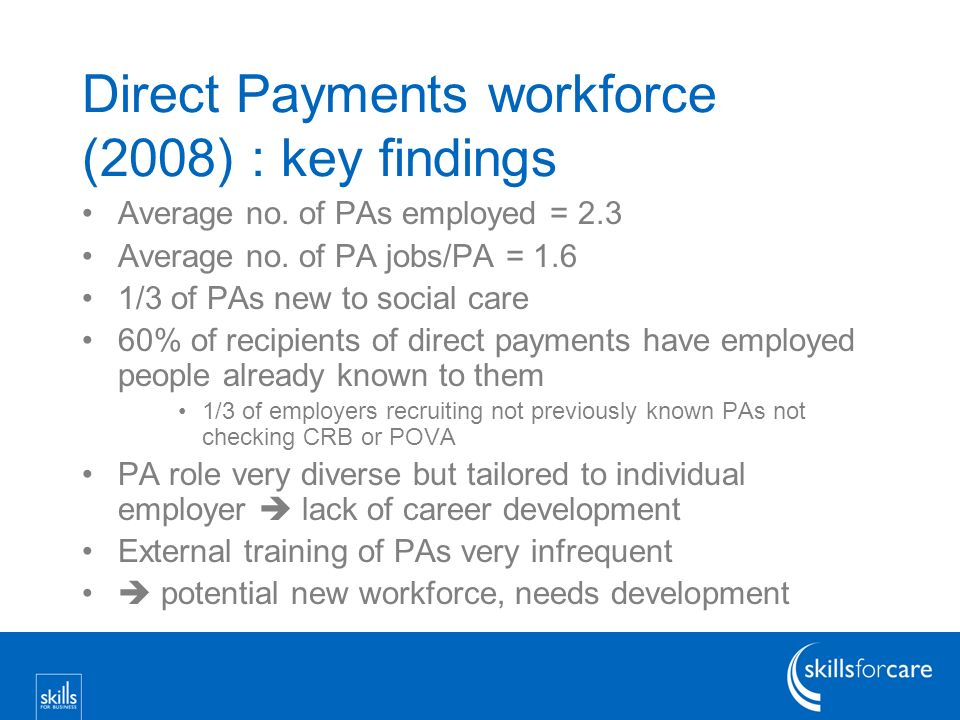 Direct Payments workforce (2008) : key findings Average no.