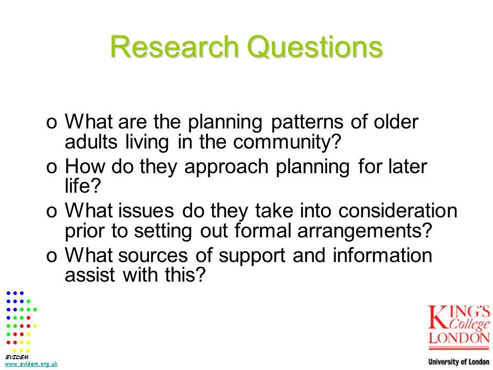 Research Questions oWhat are the planning patterns of older adults living in the community.