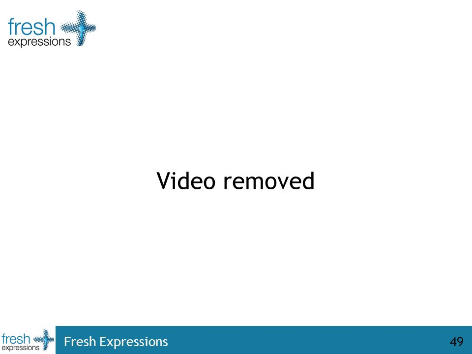 Video removed Fresh Expressions49