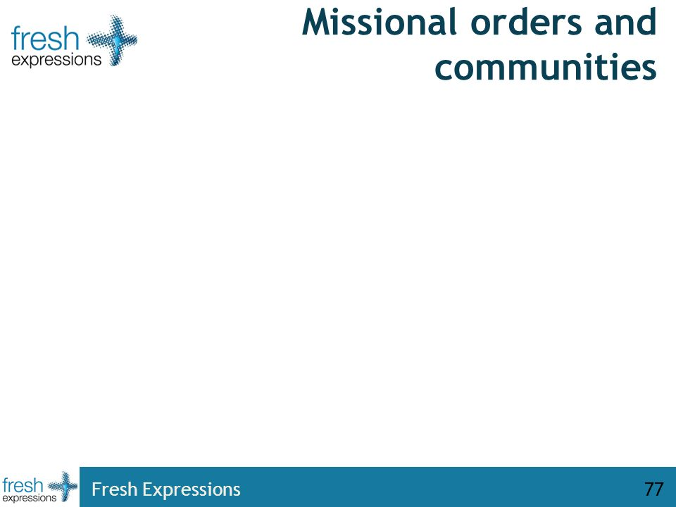 Missional orders and communities Fresh Expressions77