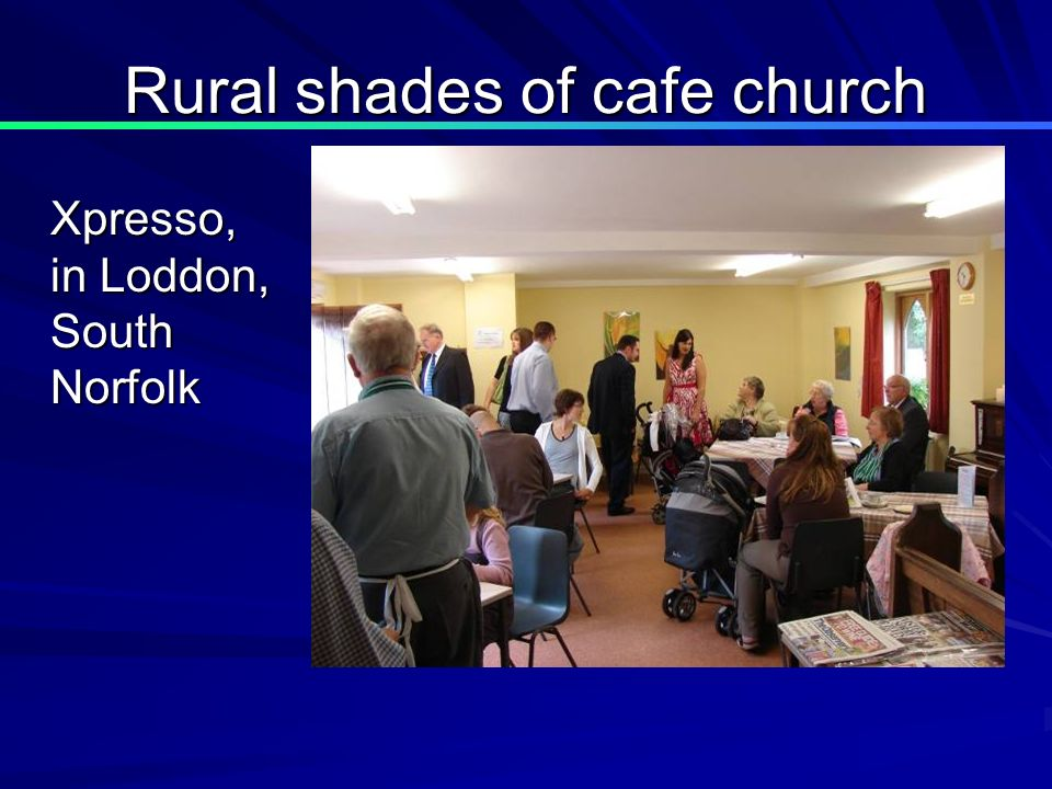 Rural shades of cafe church Xpresso, in Loddon, South Norfolk