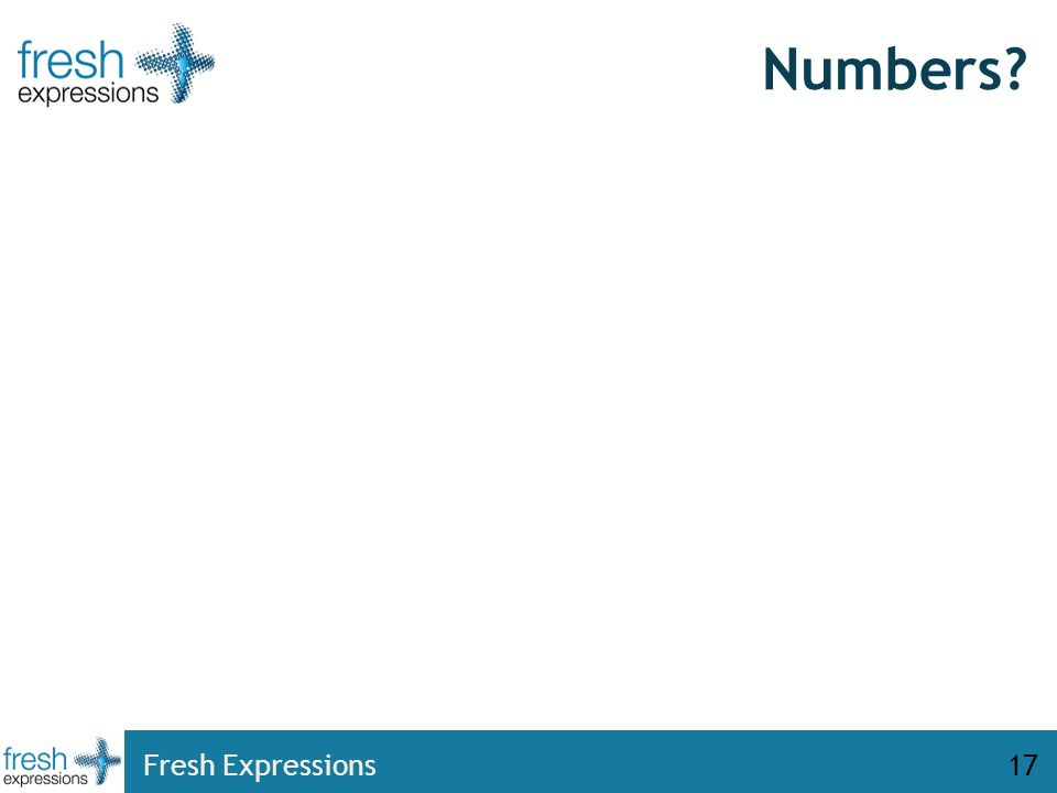 Fresh Expressions17 Numbers?
