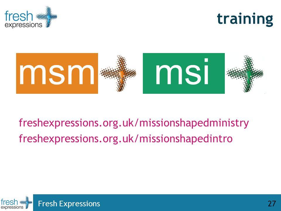 Fresh Expressions27 training freshexpressions.org.uk/missionshapedministry freshexpressions.org.uk/missionshapedintro