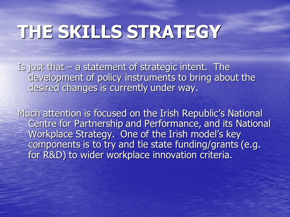 THE SKILLS STRATEGY Is just that – a statement of strategic intent.