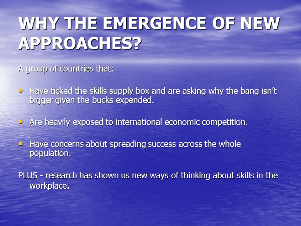 WHY THE EMERGENCE OF NEW APPROACHES.