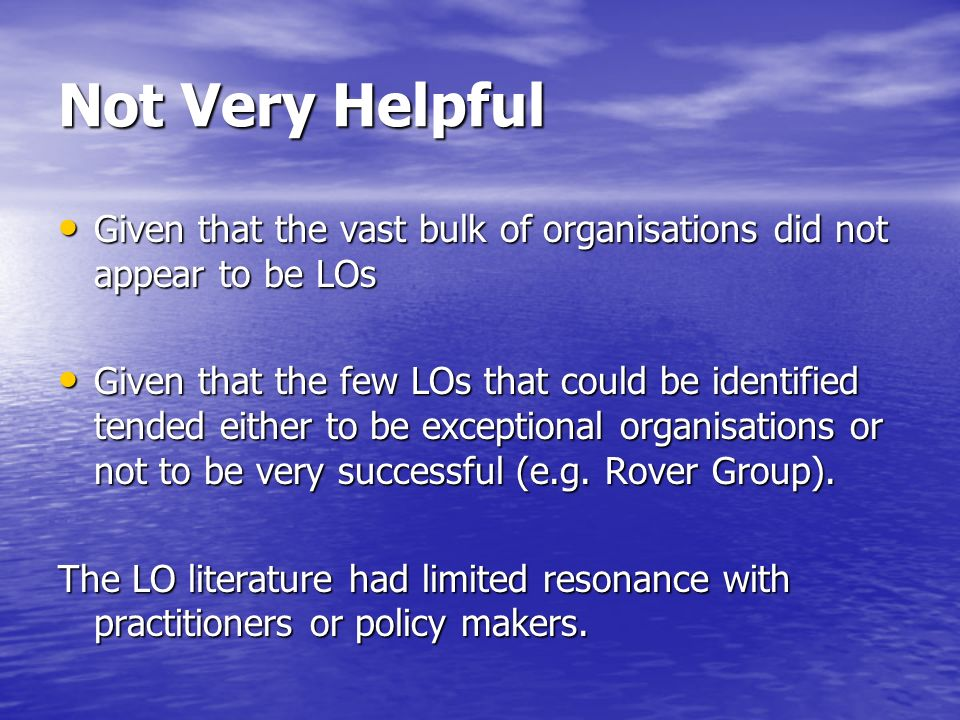 Not Very Helpful Given that the vast bulk of organisations did not appear to be LOs Given that the vast bulk of organisations did not appear to be LOs