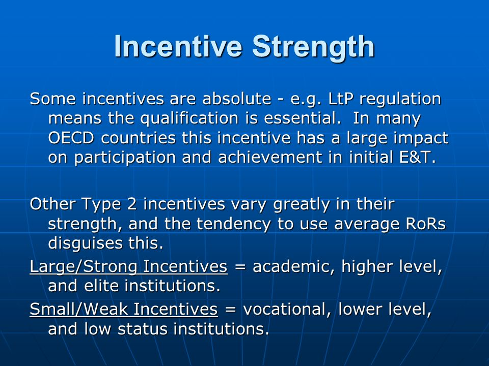 Incentive Strength Some incentives are absolute - e.g.