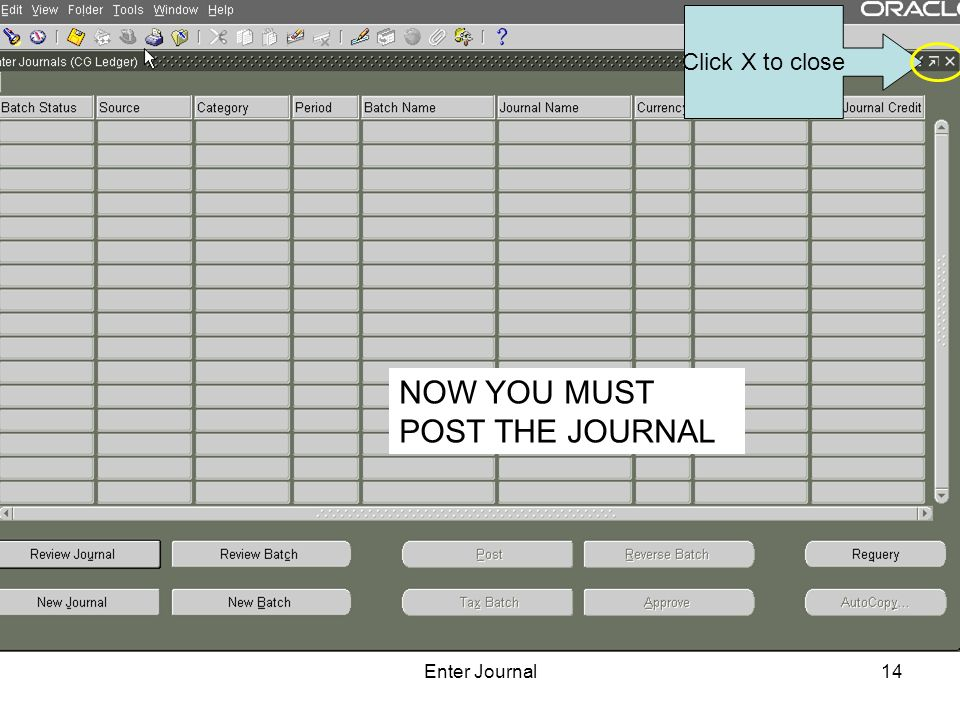 Enter Journal14 Click X to close NOW YOU MUST POST THE JOURNAL