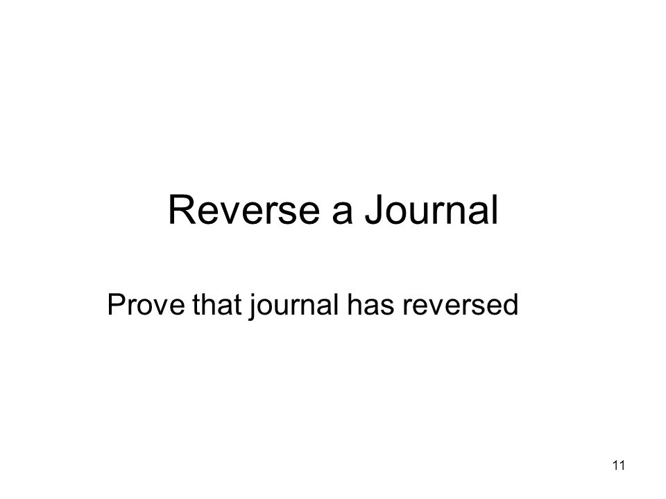 11 Reverse a Journal Prove that journal has reversed