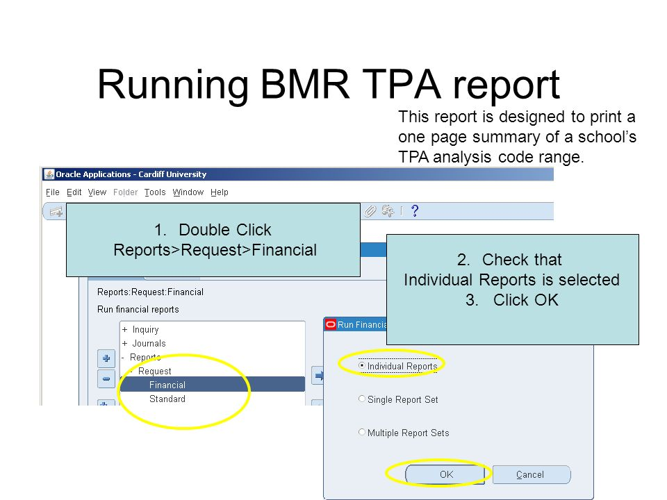 1.Double Click Reports>Request>Financial 2.Check that Individual Reports is selected 3.