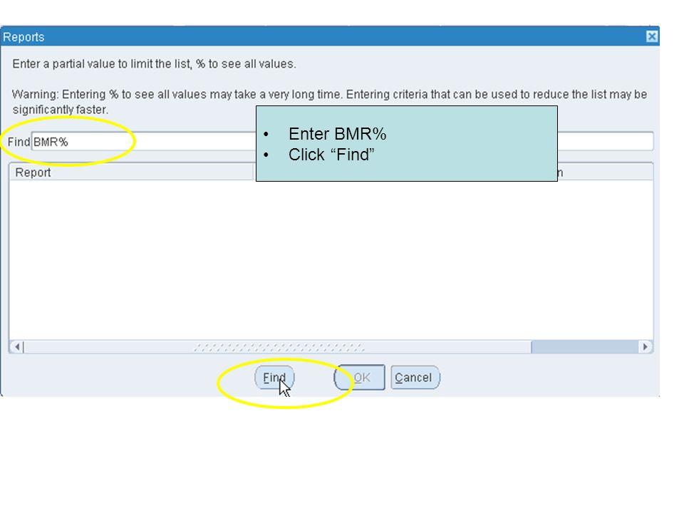 Enter BMR% Click Find