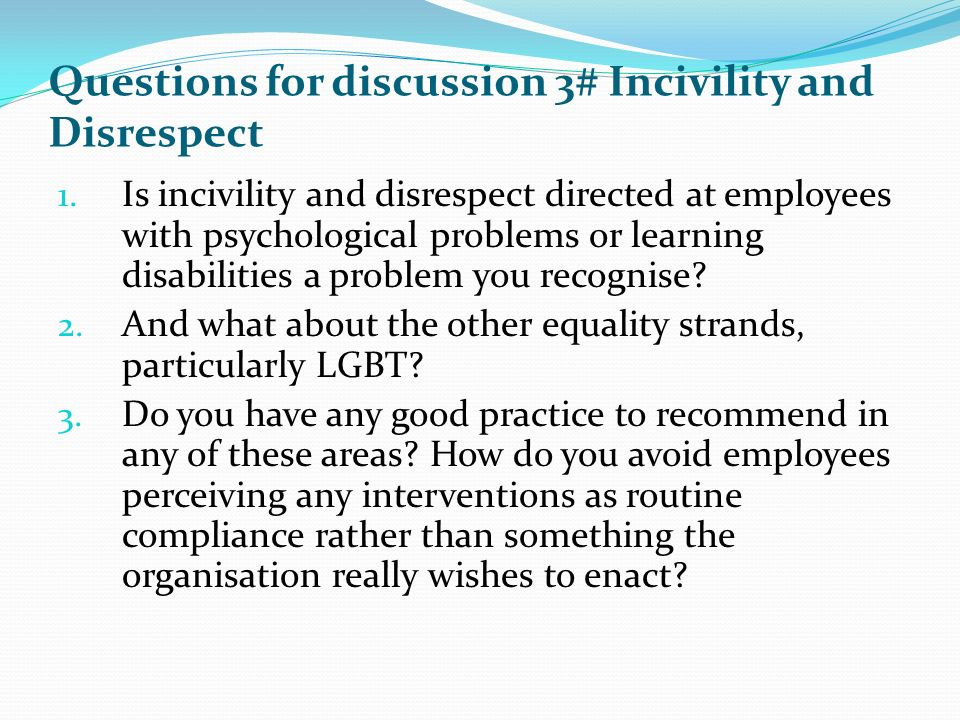 Questions for discussion 3# Incivility and Disrespect 1.