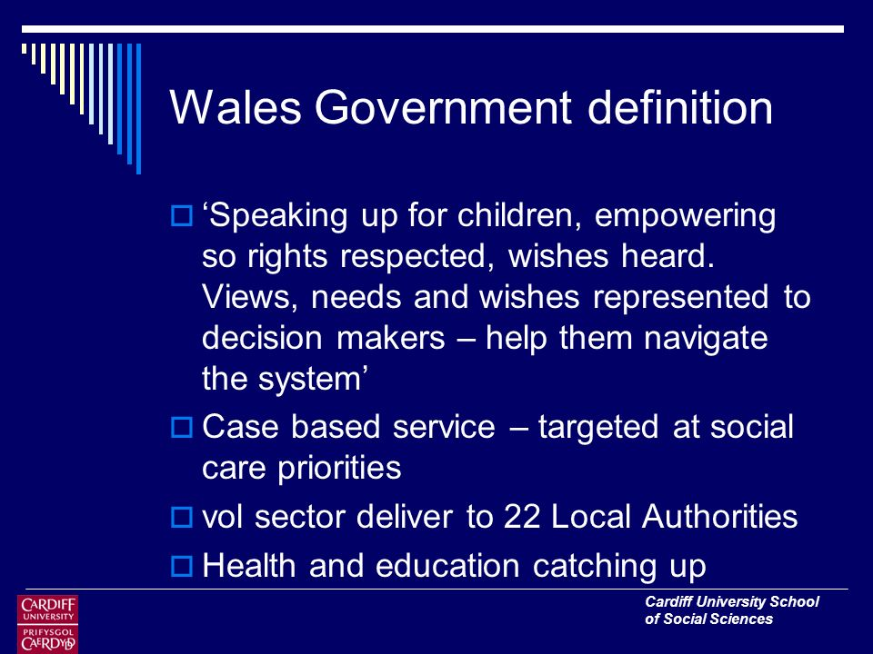 Cardiff University School of Social Sciences Wales Government definition Speaking up for children, empowering so rights respected, wishes heard.