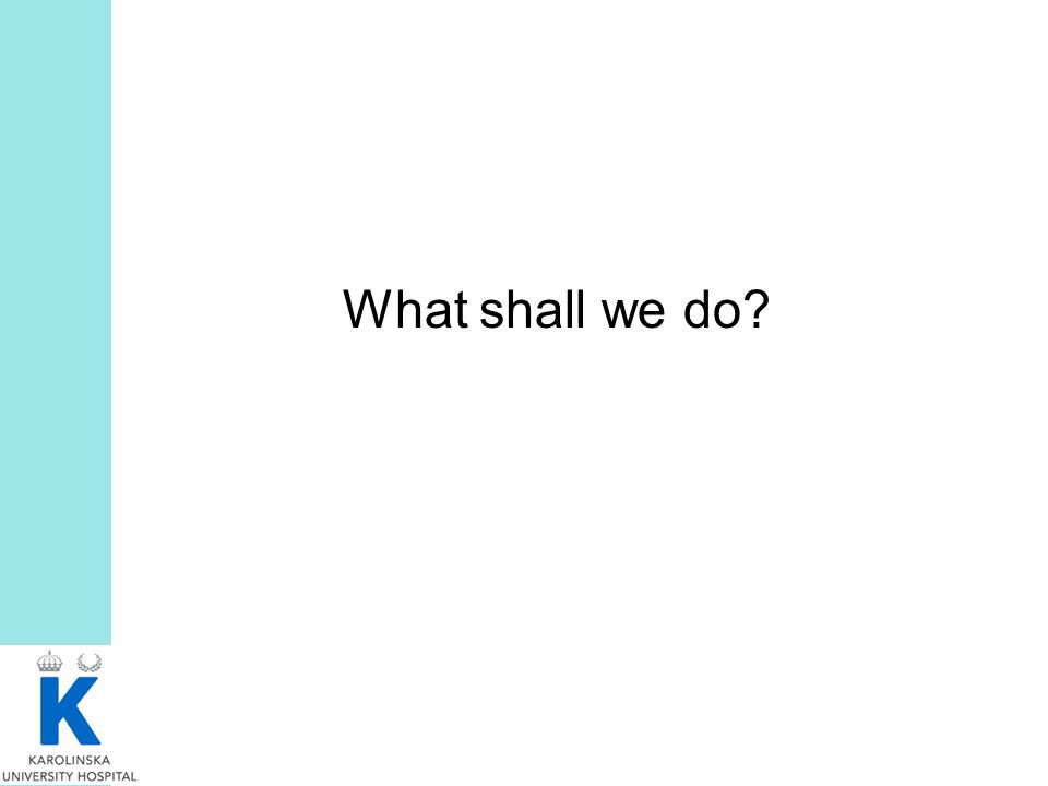 What shall we do?