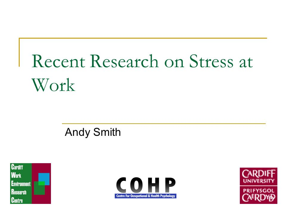Recent Research on Stress at Work Andy Smith