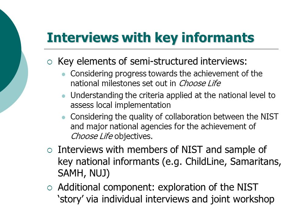 Interviews with key informants Key elements of semi-structured interviews: Considering progress towards the achievement of the national milestones set