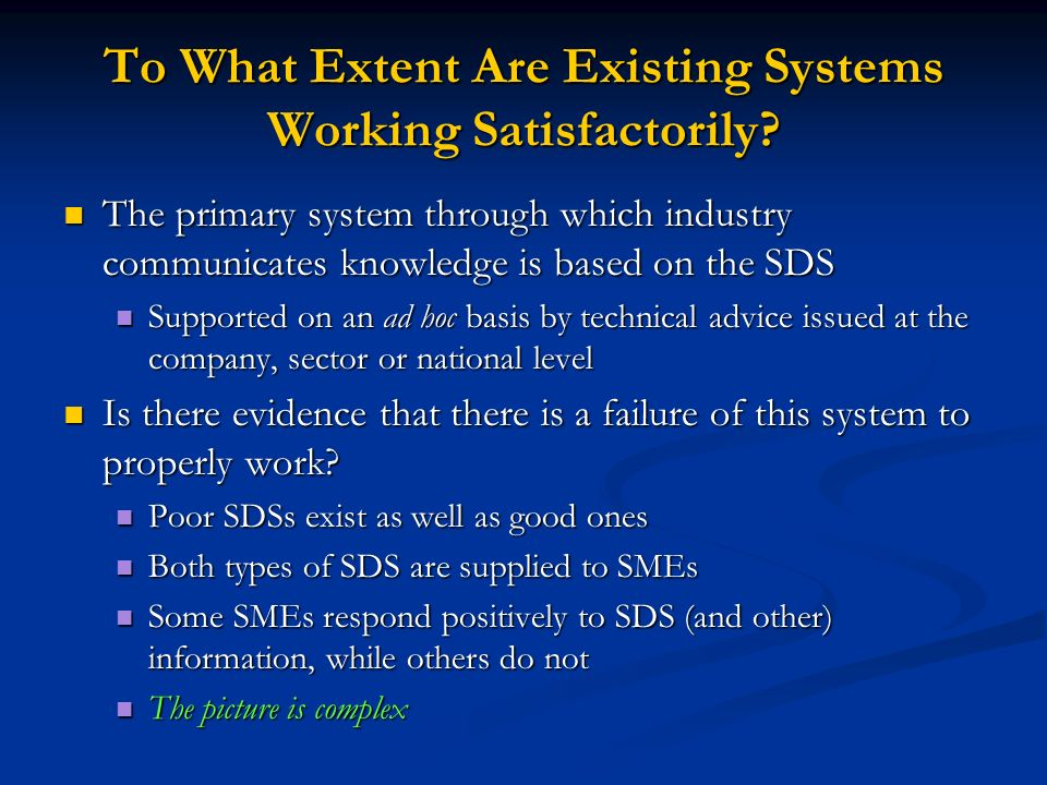 To What Extent Are Existing Systems Working Satisfactorily.