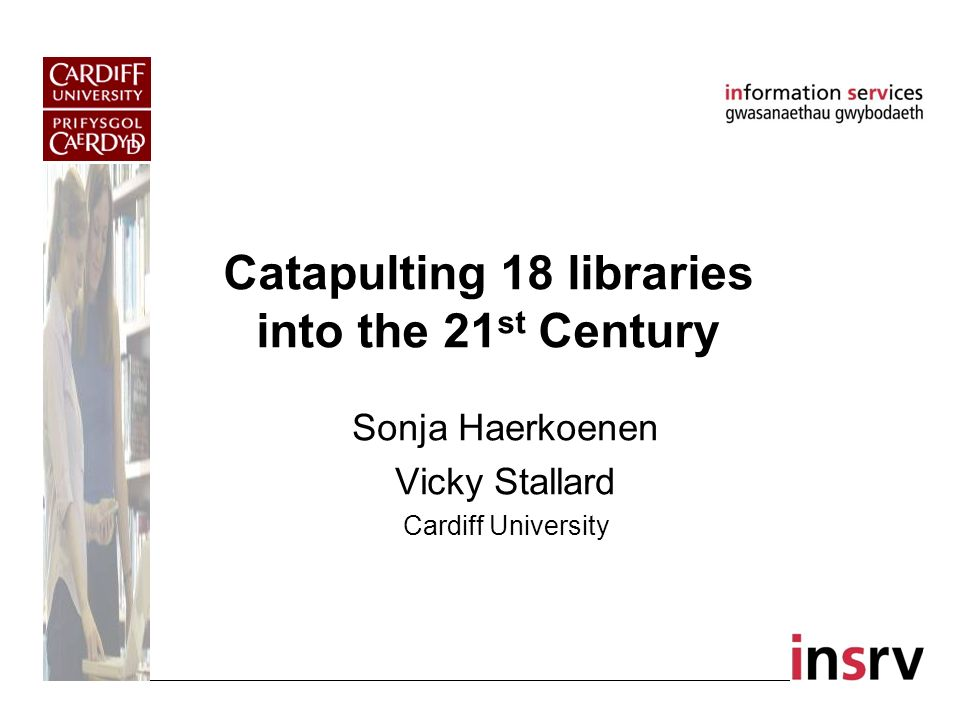 New Library on Cathays Campus Aim to reduce libraries from 11 to 3 Several concepts Subject areas: Science, Social Sciences, Humanities User groups: split between UG and Research Library.