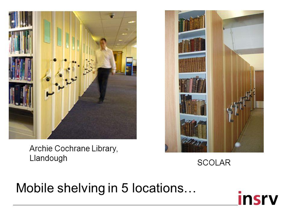 Archie Cochrane Library, Llandough Mobile shelving in 5 locations… SCOLAR
