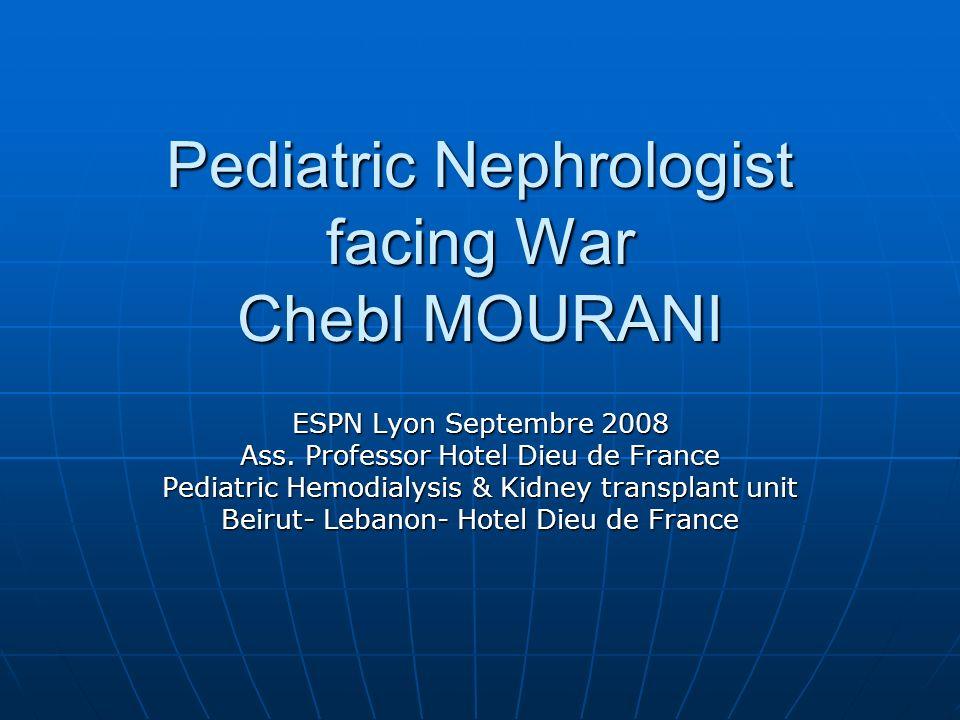 Pediatric Nephrologist facing War Chebl MOURANI ESPN Lyon Septembre 2008 Ass.