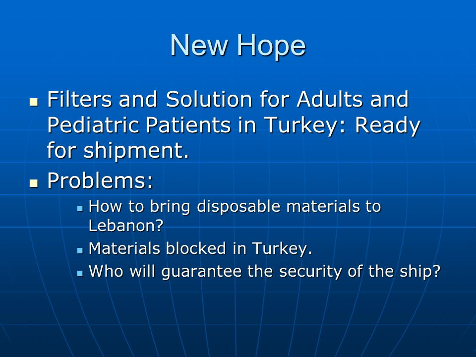 New Hope Filters and Solution for Adults and Pediatric Patients in Turkey: Ready for shipment.