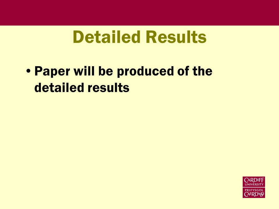 Detailed Results Paper will be produced of the detailed results