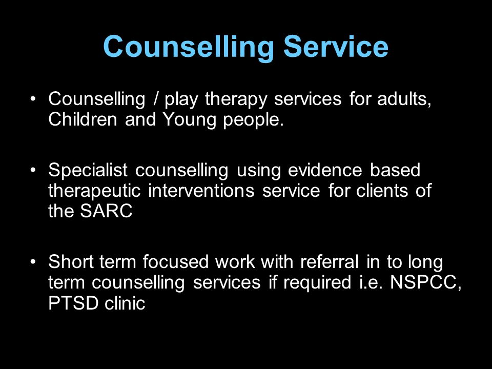 Counselling Service Counselling / play therapy services for adults, Children and Young people.