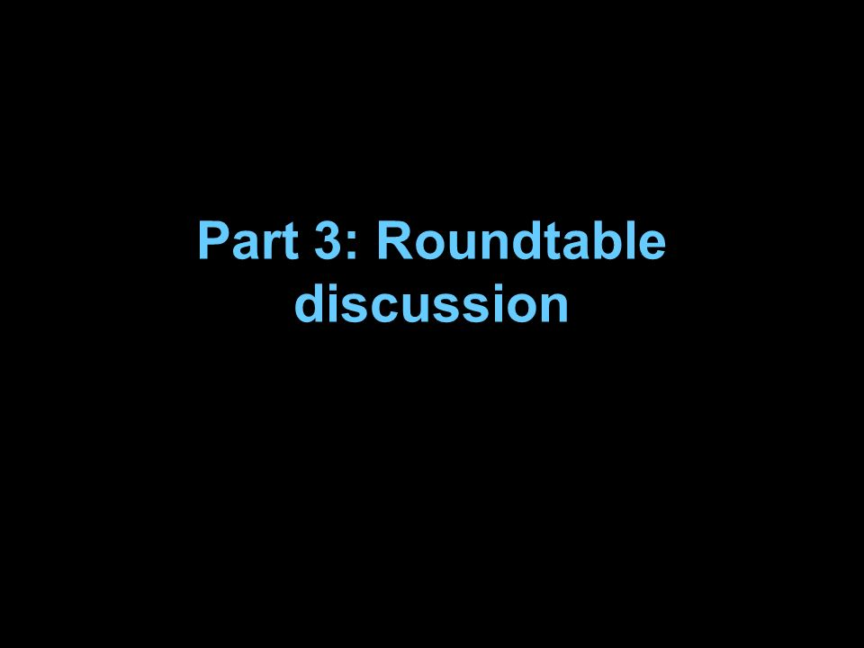 Part 3: Roundtable discussion