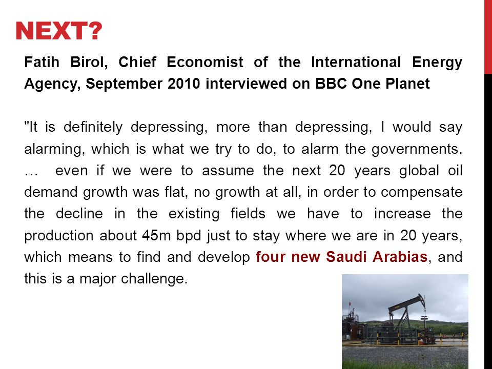NEXT? Fatih Birol, Chief Economist of the International Energy Agency, September 2010 interviewed on BBC One Planet