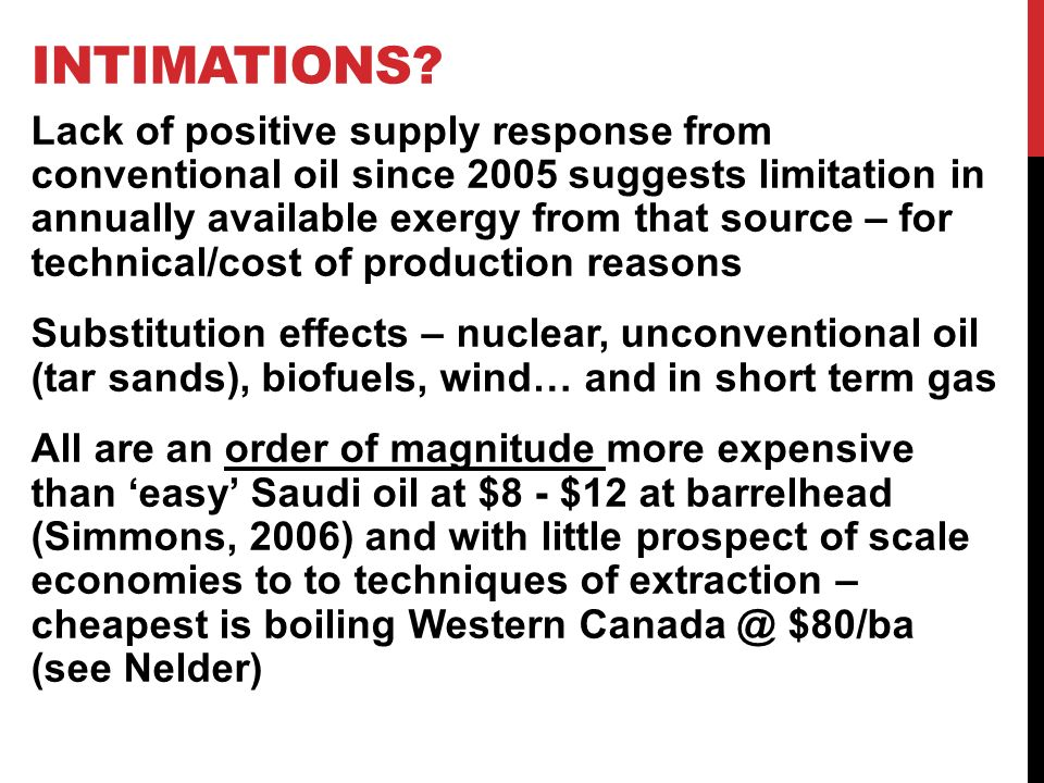 INTIMATIONS? Lack of positive supply response from conventional oil since 2005 suggests limitation in annually available exergy from that source – for