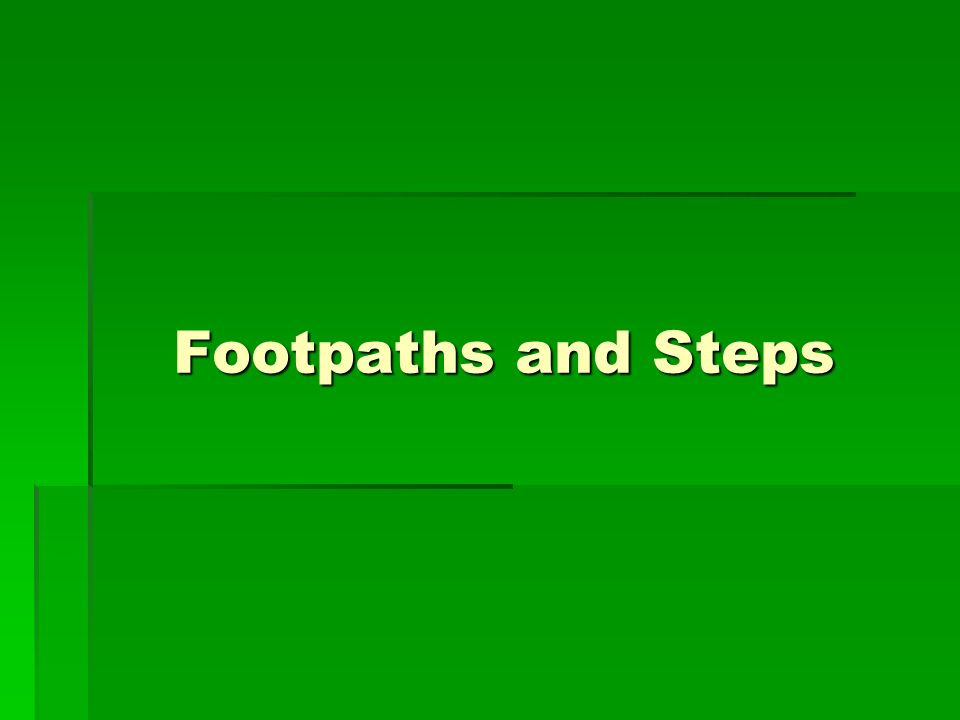 Footpaths and Steps