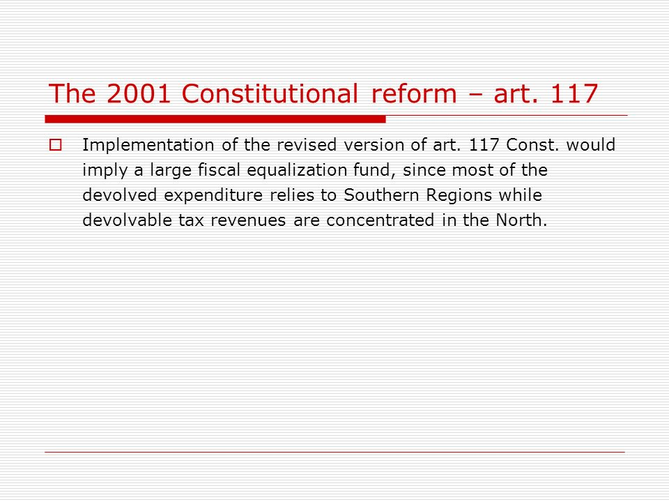 The 2001 Constitutional reform – art. 117 Implementation of the revised version of art.