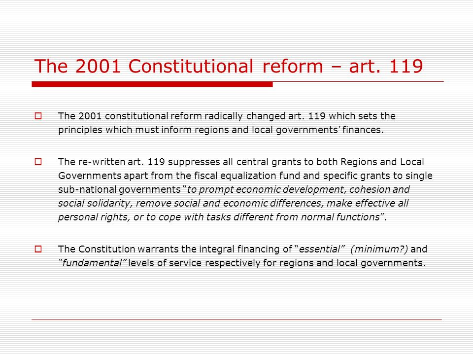 The 2001 Constitutional reform – art. 119 The 2001 constitutional reform radically changed art.