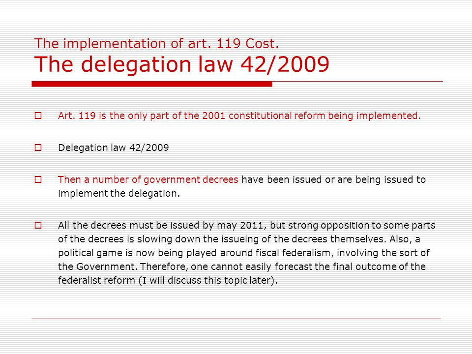 The implementation of art. 119 Cost. The delegation law 42/2009 Art.