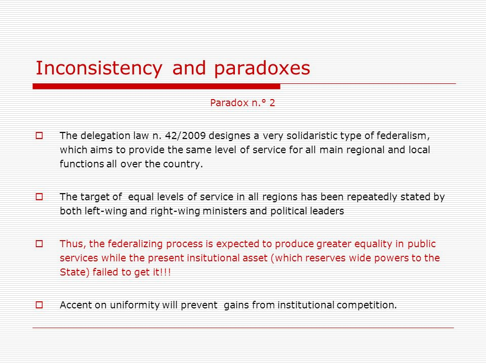 Inconsistency and paradoxes Paradox n.° 2 The delegation law n.