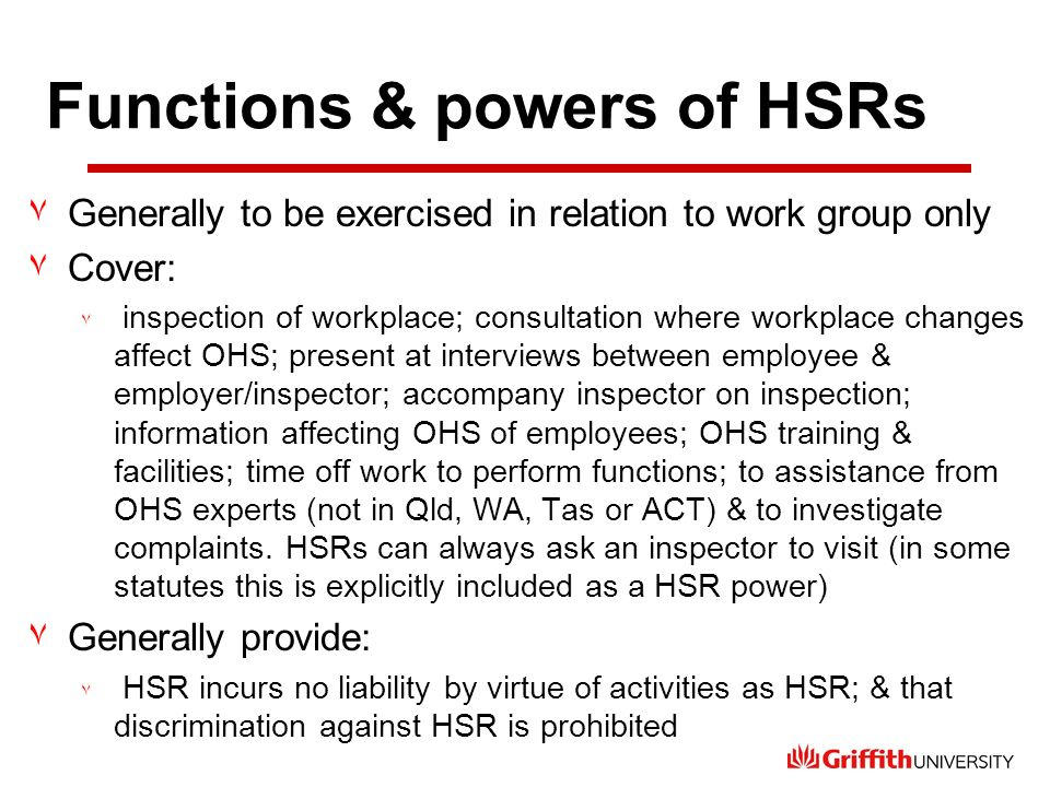 Functions & powers of HSRs ٧Generally to be exercised in relation to work group only ٧Cover: ٧ inspection of workplace; consultation where workplace c