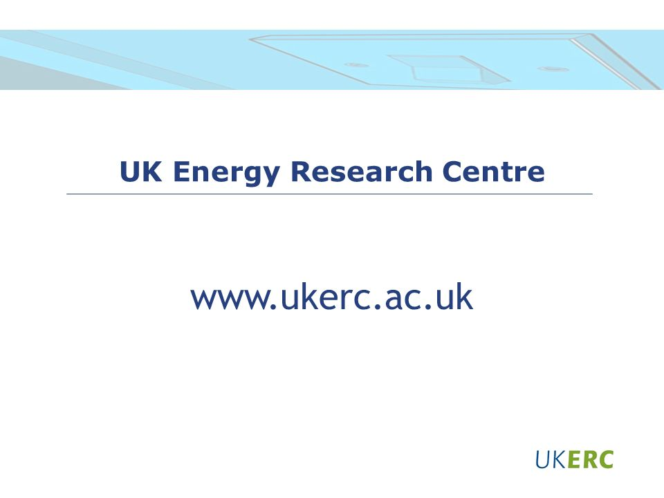 UK Energy Research Centre www.ukerc.ac.uk