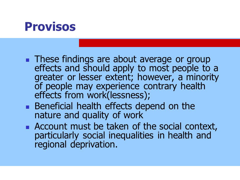 Provisos These findings are about average or group effects and should apply to most people to a greater or lesser extent; however, a minority of peopl