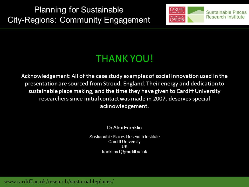 www.cardiff.ac.uk/research/sustainableplaces/ THANK YOU.