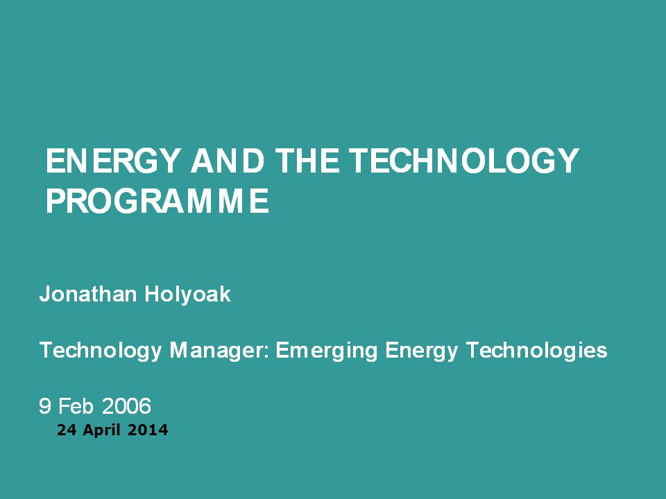 Energy Industries and Technologies Unit 21 The Policy Context The Technology Programme within the innovation system The current R&D portfolio Looking to the future Contents