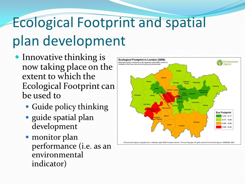 Ecological Footprint and spatial plan development Innovative thinking is now taking place on the extent to which the Ecological Footprint can be used