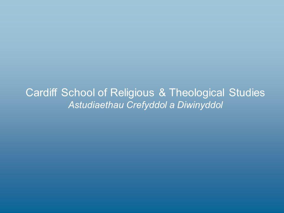 Cardiff School of Religious & Theological Studies Astudiaethau Crefyddol a Diwinyddol