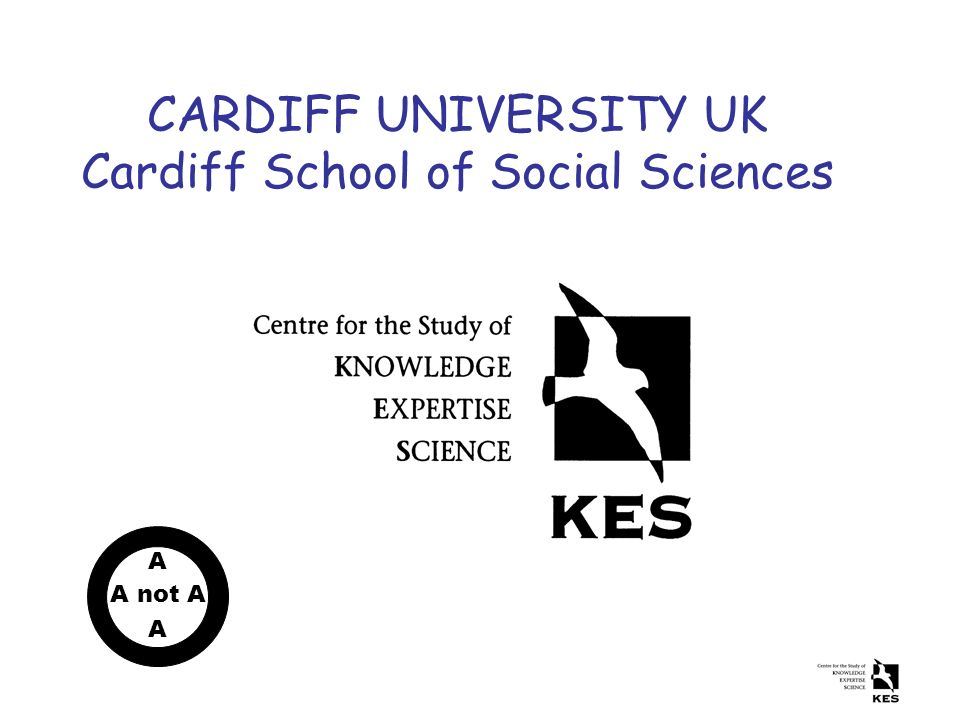 CARDIFF UNIVERSITY UK Cardiff School of Social Sciences A A not A A