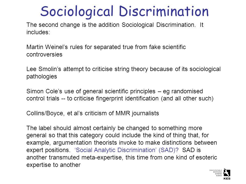 Sociological Discrimination The second change is the addition Sociological Discrimination.